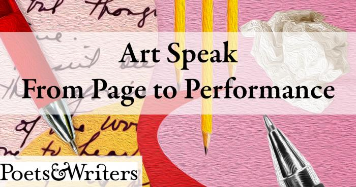 Art Speak/ From Page to Performance