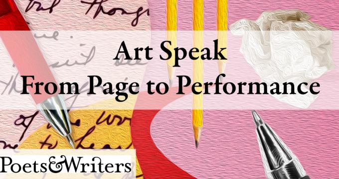 Art Speak from Page to Performance